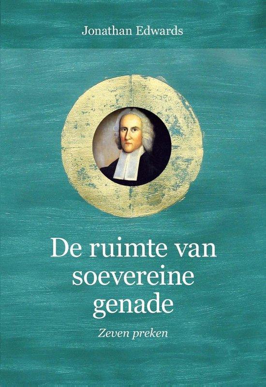 Puriteinse klassieken 1 - De ruimte van soevereine genade - Jonathan Edwards | Readingchampions.org.uk