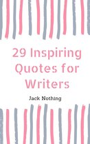 29 Inspiring Quotes For Writers