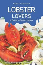 Lobster Lovers - A Guide to Perfect Lobster