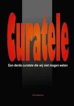 Curatele  Een Derde Curatele Die Wij Niet Mogen Weten.