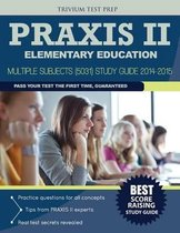 Praxis II Elementary Education - Multiple Subjects (5031) Study Guide 2014-2015