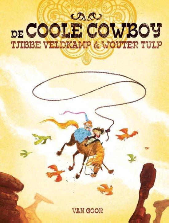 De coole cowboy - Tjibbe Veldkamp |