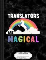 Translators Are Magical Composition Notebook