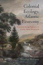 Colonial Ecology, Atlantic Economy