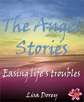 Omslag The Angel Stories: Easing Life's Troubles