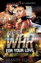 I'll Go to War for Your Love