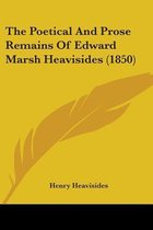 The Poetical and Prose Remains of Edward Marsh Heavisides (1850)
