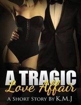 A Tragic Love Affair