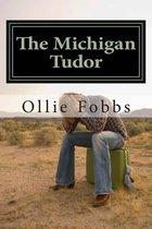 The Michigan Tudor