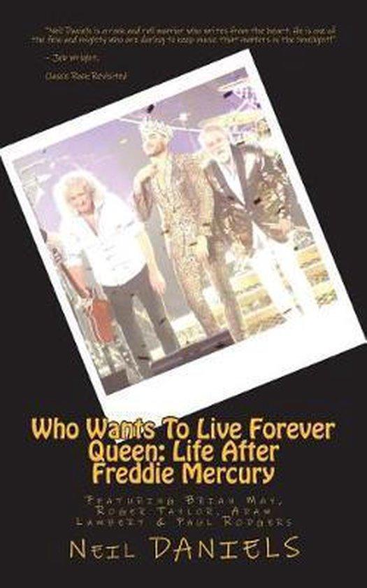 Boek cover Who Wants to Live Forever - Queen van Neil Daniels (Paperback)