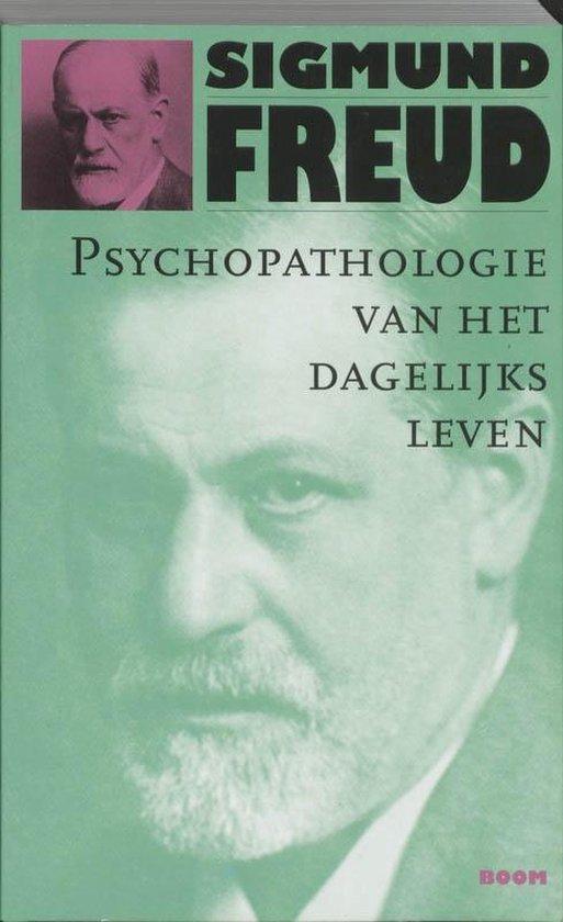 Psychopathologie van het dagelijks leven - S. Freud |