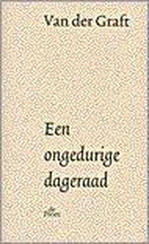 Boek cover Een Ongedurige Dageraad van Guillaume van der Graft (Paperback)
