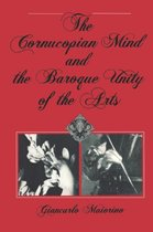 Boek cover The Cornucopian Mind and the Baroque Unity of the Arts van Giancarlo Maiorino