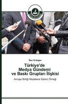 Turkiye'de Medya Gundemi ve Baskı Grupları İlişkisi