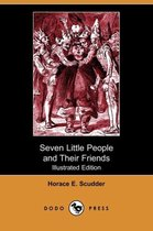 Seven Little People and Their Friends (Illustrated Edition) (Dodo Press)