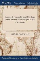 Oeuvres de Fontenelle: Precedees D'Une Notice Sur Sa Vie Et Ses Ouvrages