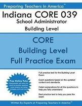Indiana Core 039 School Administrator Building Level