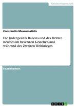 Boek cover Die Judenpolitik Italiens und des Dritten Reiches im besetzten Griechenland während des Zweiten Weltkrieges van Constantin Mavromatidis (Onbekend)