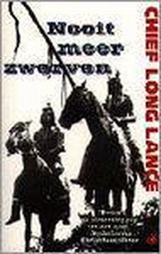 NOOIT MEER ZWERVEN. ONDERGANG V/DE N.AMERIK. INDIAAN - Chief Long Lance |