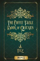 The Coffee Table Book of Quickies Volume II