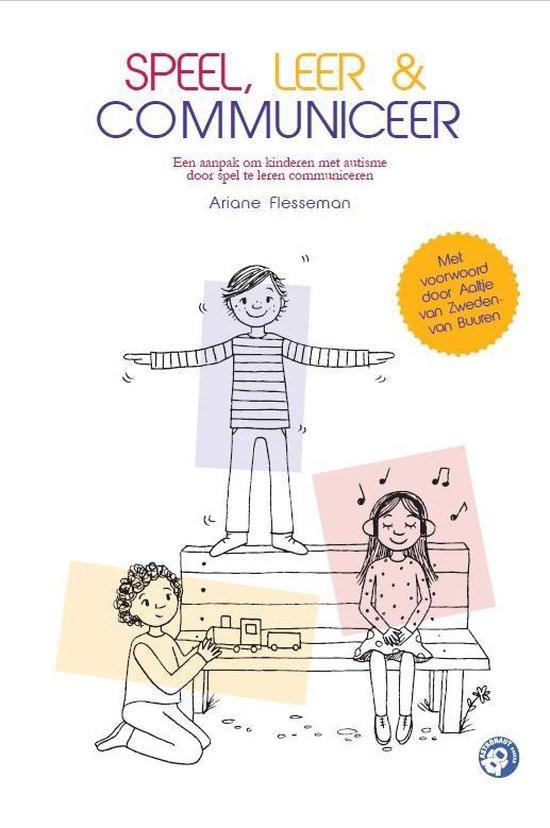 Speel, leer en communiceer - Ariane Flesseman |