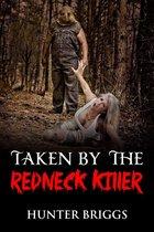 Taken by the Redneck Killer