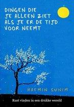 Boek cover De dingen die je alleen ziet als je er de tijd voor neemt van Haemin Sunim (Hardcover)