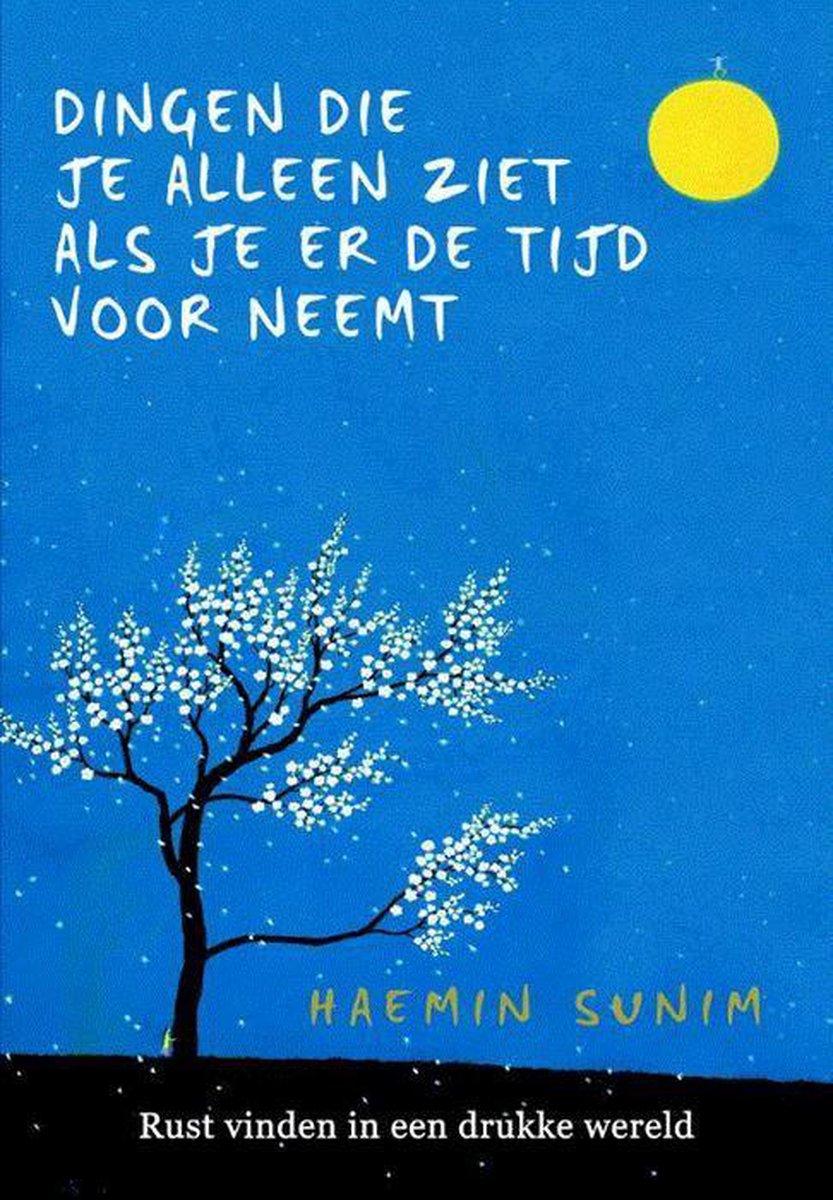 De dingen die je alleen ziet als je er de tijd voor neemt - Haemin Sunim