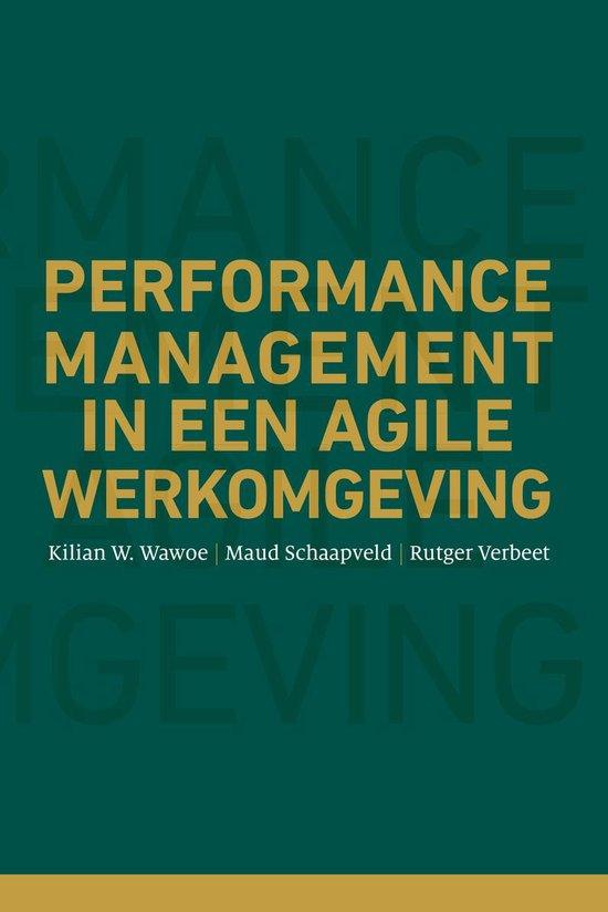 Performance management in een agile werkomgeving - Kilian Wawoe, Maud Schaapveld en Rutger Verbeet |