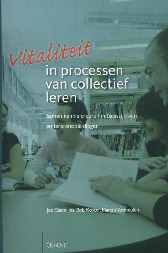 Vitaliteit in processen van collectief leren - Jos Castelijns |