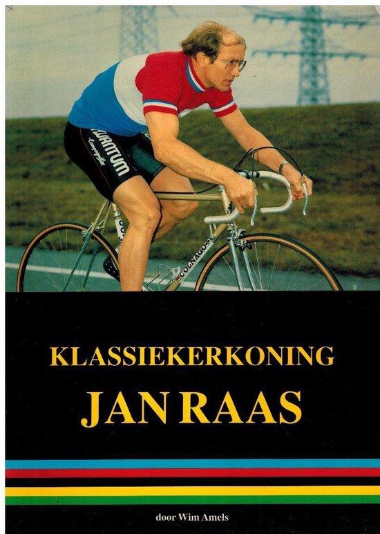 Klassiekerkoning jan raas - Wim Amels | Fthsonline.com