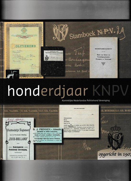 Honderd jaar Koninklijke Nederlandse Politiehond Vereniging - P. van der Voort  