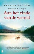 Boek cover Aan het einde van de wereld van Kristin Hannah (Onbekend)
