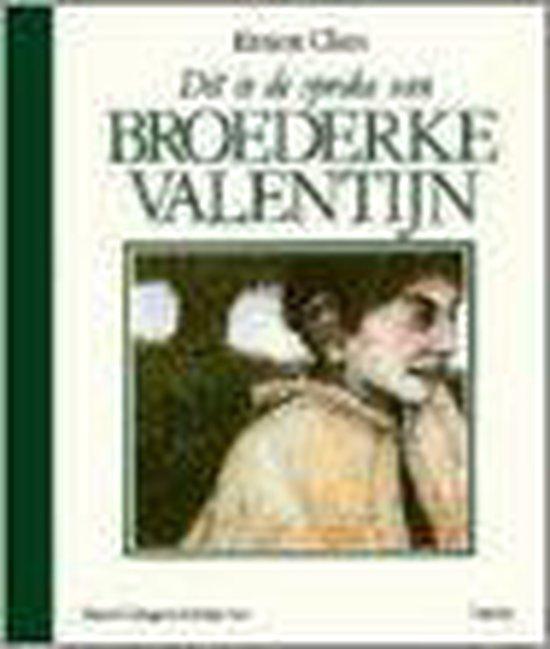 Boek cover Dit is de sproke van broederke Valentijn van Ernest Claes (Hardcover)