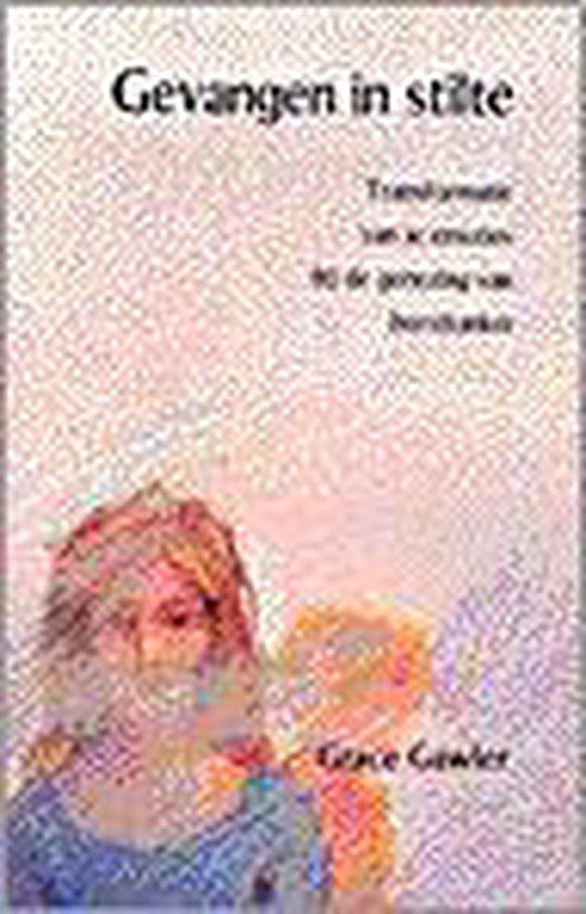 Gevangen in stilte - Transformatie van je gevoelens bij de genezing van borstkanker - Grace Gawler   Fthsonline.com