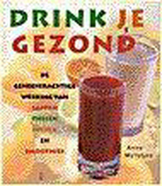Drink Je Gezond - Anne Mcintyre |