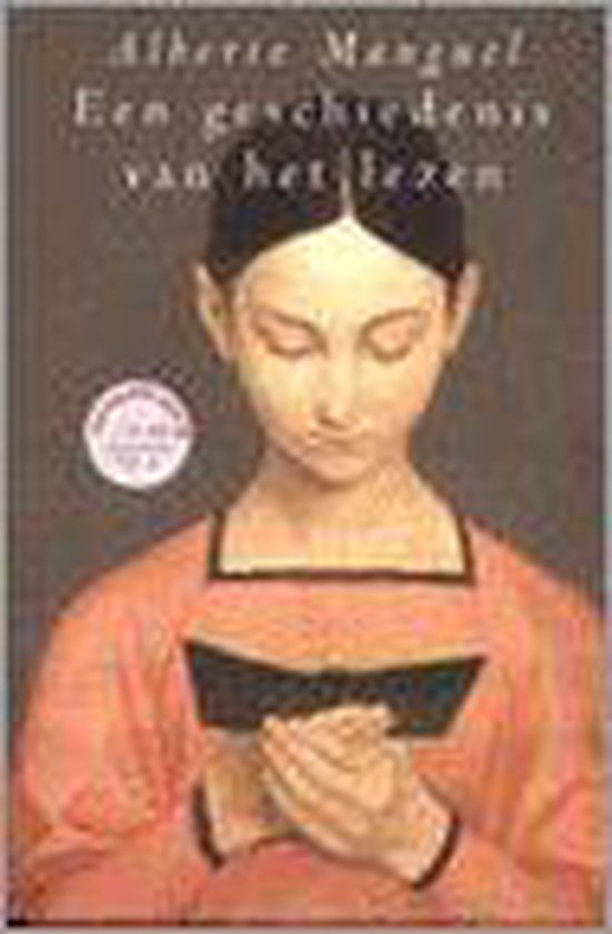 Een Geschiedenis Van Het Lezen - Alberto Manguel |