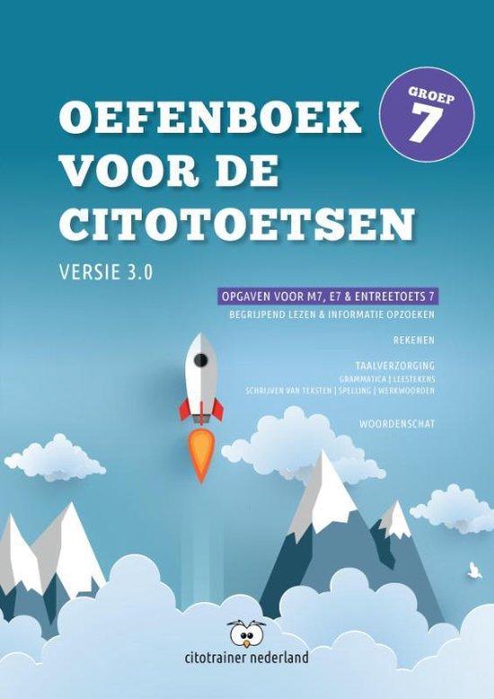 Oefenboek voor de Citotoetsen in groep 7 - Versie 3.0