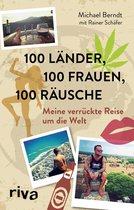 Boek cover 100 Länder, 100 Frauen, 100 Räusche van Michael Berndt
