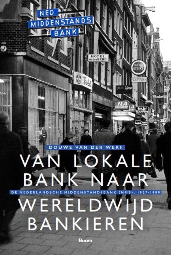 Van lokale bank naar wereldwijd bankieren - Douwe van der Werf |