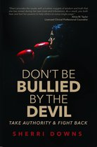 Don't Be Bullied by the Devil