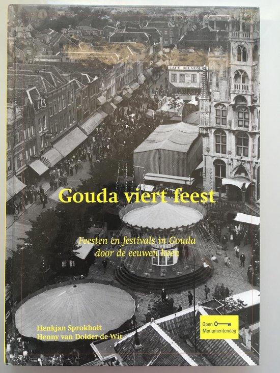 Gouda viert feest - H. van Dolder-De Wit  