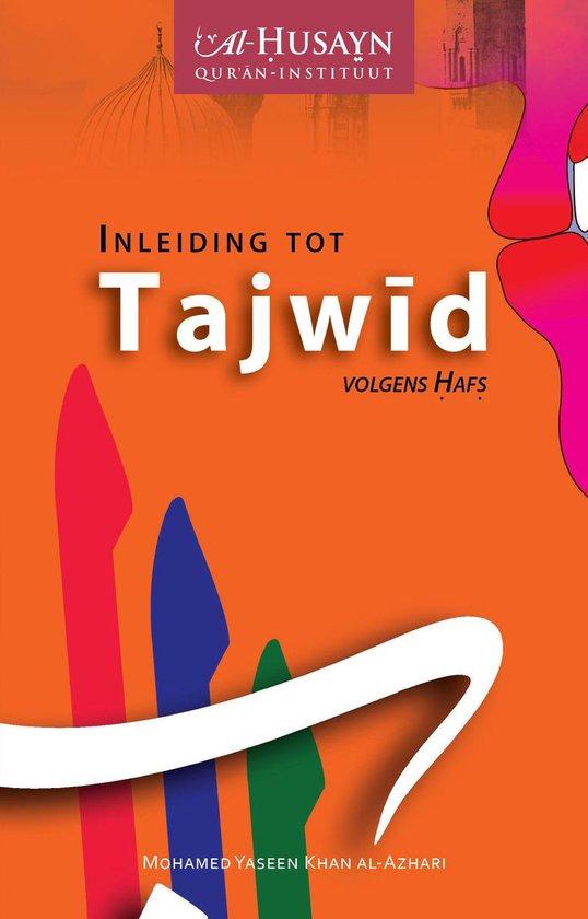 Inleiding tot Tajwid volgens Hafs - Mohamed Yaseen Khan al-Azhari |