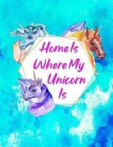 Home Is Where My Unicorn Is