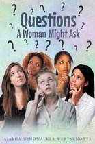 Questions a Woman Might Ask