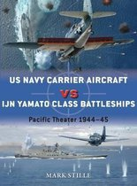 Boek cover US Navy Carrier Aircraft vs IJN Yamato Class Battleships van Mark Stille