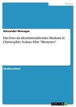 Das Foto als identitätsstiftendes Medium in Christopher Nolans Film 'Memento'