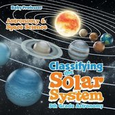 Classifying the Solar System Astronomy 5th Grade - Astronomy & Space Science