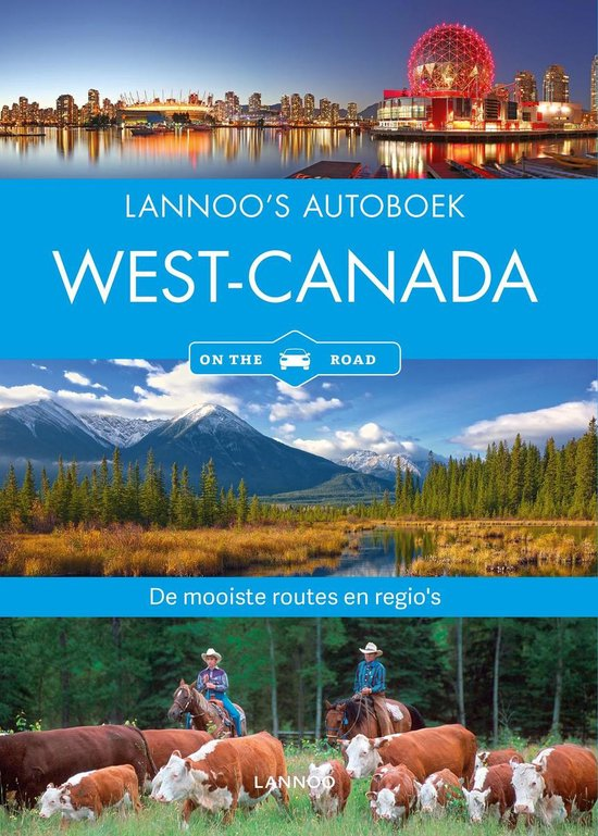 Lannoo's autoboek - Lannoo's Autoboek - West-Canada on the road - Heike Wagner |