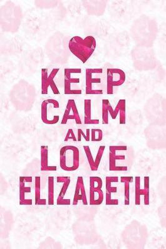 Keep Calm and Love Elizabeth